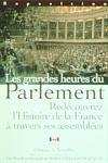 Les Grandes Heures du Parlement